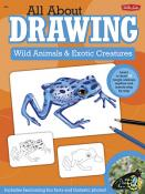All About Drawing Wild Animals and Exotic Creatures