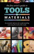 The Fine Artist's Guide to Tools and Materials Book